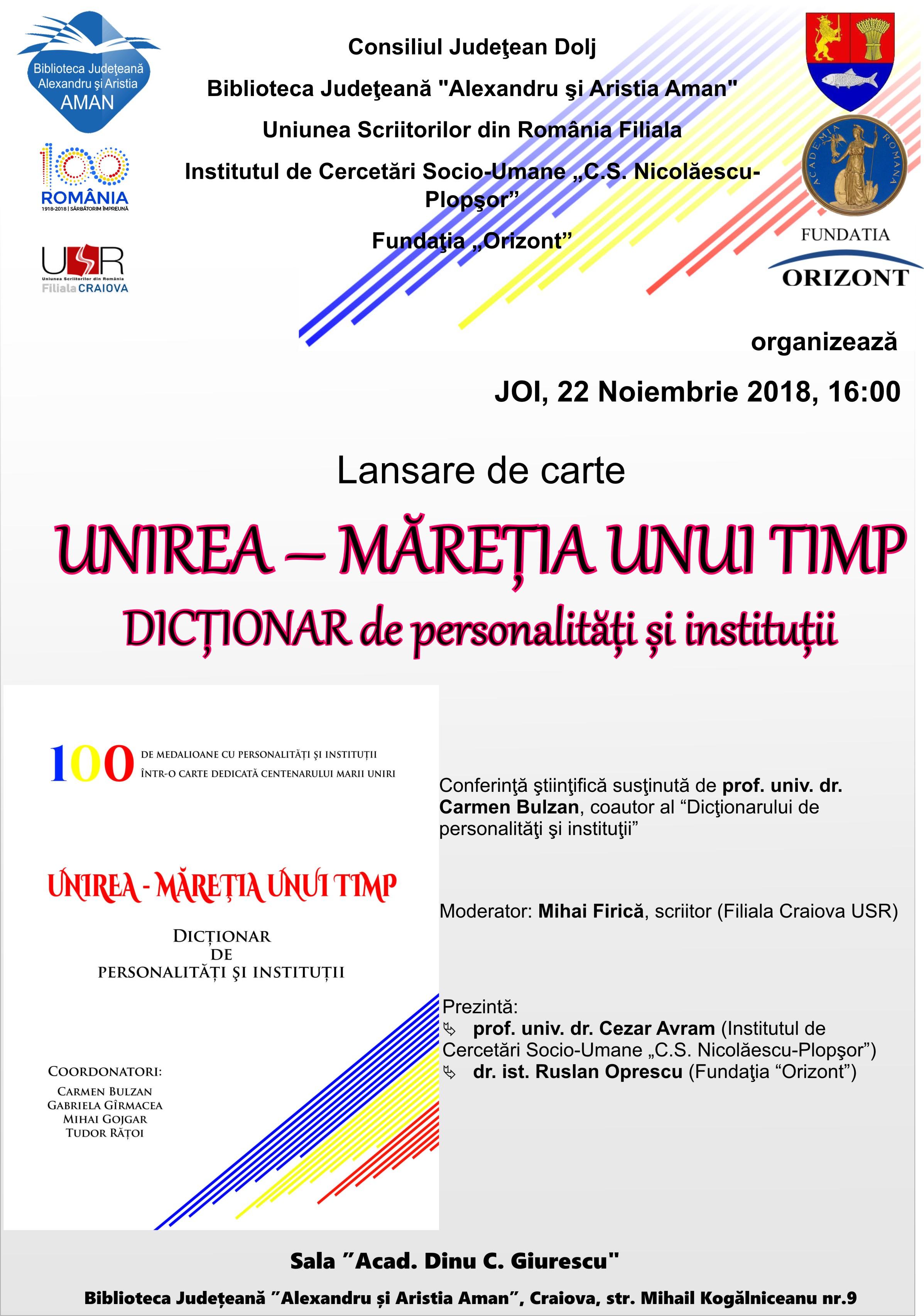 """Lansare """"UNIREA – MĂREȚIA UNUI TIMP. DICȚIONAR de personalități și instituții"""", la Biblioteca Aman"""